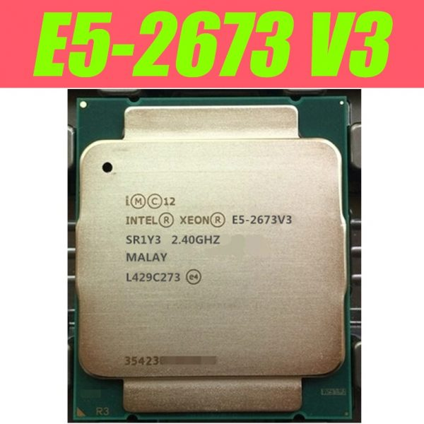خرید پردازنده 12 هسته ای اینتل E5-2673 V3 Original Intel Xeon E5 2673V3 12-CORES PROCESSOR E5-2673V3 2.4GHZ E5 2673 V3 LGA2011-3 used