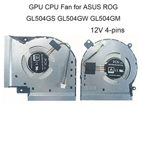 12V Computer GPU CPU Cooling Fans for ASUS ROG Strix GL504 GL504G GL504GM GL504GW GS Cooler Fan 13NR00L0P12011 13NR00L0P11011